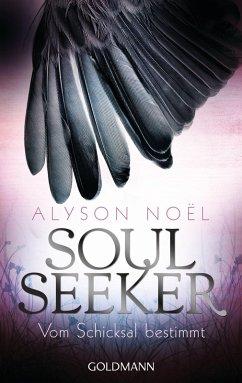 Vom Schicksal bestimmt / Soul Seeker Bd.1 (eBook, ePUB) - Noël, Alyson