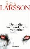 Denn die Gier wird euch verderben / Rebecka Martinsson Bd.5 (eBook, ePUB)