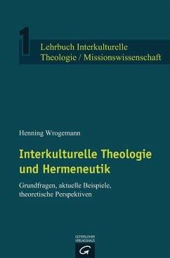 Interkulturelle Theologie und Hermeneutik (eBook, ePUB) - Wrogemann, Henning