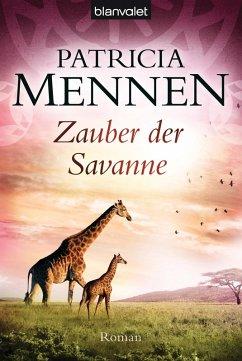 Zauber der Savanne / Afrika-Saga Bd.3 (eBook, ePUB) - Mennen, Patricia