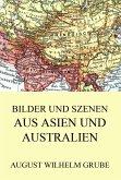 Bilder und Szenen aus Asien und Australien (eBook, ePUB)
