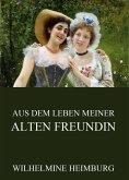Aus dem Leben meiner alten Freundin (eBook, ePUB)