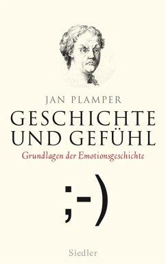 Geschichte und Gefühl (eBook, ePUB) - Plamper, Jan