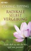 Radikale Selbstvergebung (eBook, ePUB)