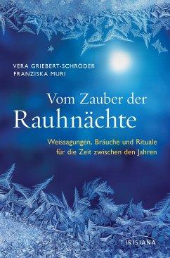 Vom Zauber der Rauhnächte (eBook, ePUB) - Griebert-Schröder, Vera; Muri, Franziska