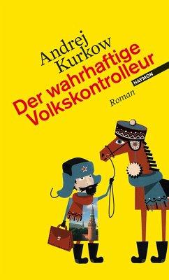 Der wahrhaftige Volkskontrolleur / Pawel Dobrynin Trilogie Bd.1 (eBook, ePUB) - Kurkow, Andrej