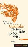 Goldfishs reisen um die halbe welt (eBook, PDF)
