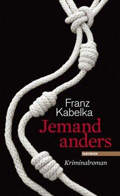 Jemand anders (eBook, ePUB) - Kabelka, Franz