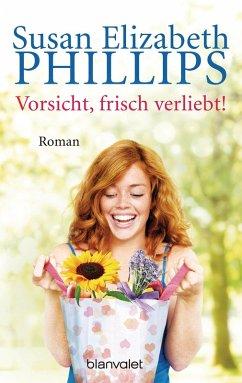 Vorsicht, frisch verliebt! (eBook, ePUB) - Phillips, Susan Elizabeth