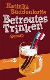 Betreutes Trinken (eBook, ePUB)