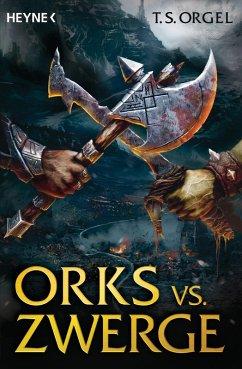 Orks vs. Zwerge Bd.1 (eBook, ePUB) - Orgel, T. S.
