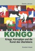Kongo: Kriege, Korruption und die Kunst des Überlebens (eBook, PDF)