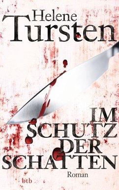 Im Schutz der Schatten / Kriminalinspektorin Irene Huss Bd.10 (eBook, ePUB) - Tursten, Helene