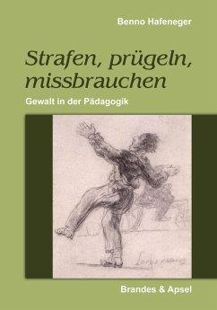 Strafen, prügeln, missbrauchen (eBook, PDF) - Hafeneger, Benno