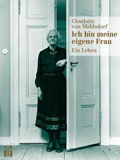 Ich bin meine eigene Frau (eBook, ePUB) - Mahlsdorf, Charlotte von