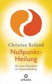 Nullpunkt-Heilung (eBook, ePUB)