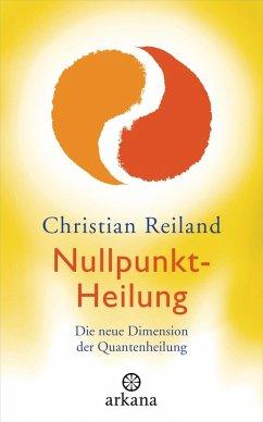 Nullpunkt-Heilung (eBook, ePUB) - Reiland, Christian