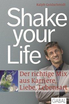 Shake your Life (eBook, PDF) - Goldschmidt, Ralph