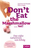 Don't Eat the Marshmallow ... Yet! (eBook, PDF)