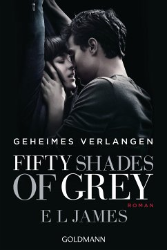 Geheimes Verlangen / Shades of Grey Trilogie Bd.1 (eBook, ePUB) - James, E L
