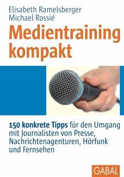 Medientraining kompakt (eBook, PDF) - Rossié, Michael; Ramelsberger, Elisabeth
