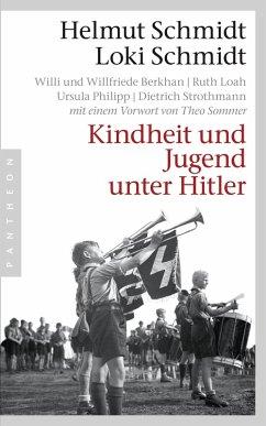 Kindheit und Jugend unter Hitler (eBook, ePUB) - Schmidt, Loki; Schmidt, Helmut
