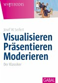 Visualisieren Präsentieren Moderieren (eBook, PDF)