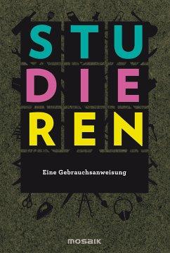 Studieren. Eine Gebrauchsanweisung (eBook, ePUB) - Augustin, Eduard; Edlinger, Matthias; Keisenberg, Philipp von