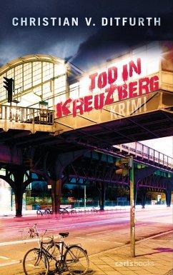 Tod in Kreuzberg (eBook, ePUB) - Ditfurth, Christian von