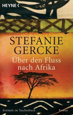Über den Fluss nach Afrika (eBook, ePUB) - Gercke, Stefanie