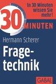 30 Minuten Fragetechnik (eBook, PDF)