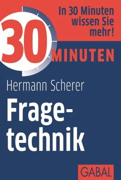 30 Minuten Fragetechnik (eBook, PDF) - Scherer, Hermann