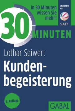 30 Minuten Kundenbegeisterung (eBook, PDF) - Seiwert, Lothar