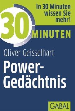30 Minuten Power-Gedächtnis (eBook, PDF) - Geisselhart, Oliver