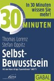 30 Minuten Selbst-Bewusstsein (eBook, PDF)