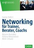 Networking für Trainer, Berater, Coachs (eBook, PDF)