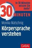 30 Minuten Körpersprache verstehen (eBook, PDF)