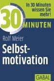 30 Minuten Selbstmotivation (eBook, PDF)