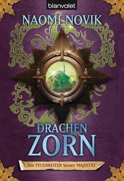 Drachenzorn / Die Feuerreiter Seiner Majestät Bd.3 (eBook, ePUB) - Novik, Naomi
