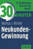 30 Minuten Neukunden-Gewinnung (eBook, PDF)