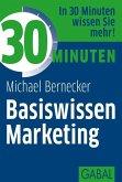 30 Minuten Basiswissen Marketing (eBook, PDF)
