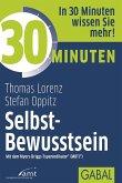 30 Minuten Selbst-Bewusstsein (eBook, ePUB)