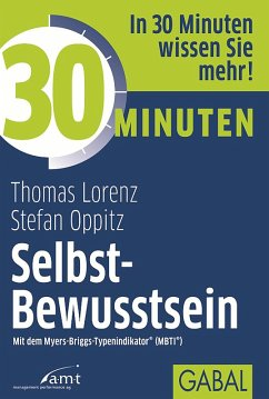 30 Minuten Selbst-Bewusstsein (eBook, ePUB) - Lorenz, Thomas; Oppitz, Stefan