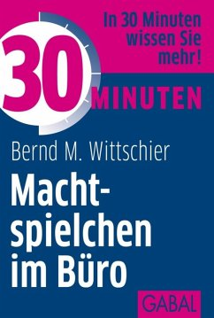 30 Minuten Machtspielchen im Büro (eBook, PDF) - Wittschier, Bernd M.
