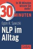 30 Minuten NLP im Alltag (eBook, ePUB)