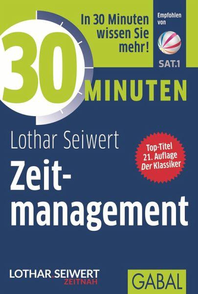 30 Minuten Zeitmanagement Ebook Pdf Von Lothar Seiwert Portofrei Bei Bucher De