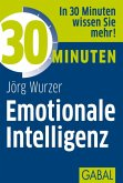 30 Minuten Emotionale Intelligenz (eBook, PDF)
