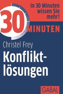 30 Minuten Konfliktlösungen (eBook, ePUB) - Frey, Christel