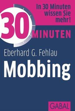 30 Minuten Mobbing (eBook, ePUB) - Fehlau, Eberhard G.
