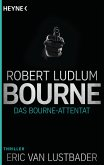 Das Bourne Attentat / Jason Bourne Bd.6 (eBook, ePUB)